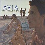 Avia Why Should I Cry (Remixes)