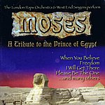 The London Pops Orchestra Moses (A Tribute To The Prince Of Egypt)
