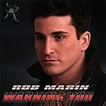 Rob Marin Warning You