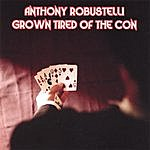 Anthony Robustelli Grown Tired Of The Con