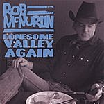 Rob McNurlin Lonesome Valley Again