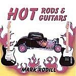 Mark Rodill Hot Rods And Hot Guitars