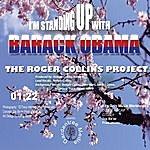 Rodger Collins I'm Standing Up With Barack Obama