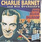 Charlie Barnet Charlie Barnet Make Believe Ballroom (Giants Of Jazz)