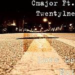 C-Major Luvs Me Not (Single)
