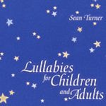 Sean Turner Lullabies For Children And Adults