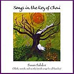 Susan Salidor Songs In The Key Of Chai: Oldish, Newish And Mostly Jewish Songs For All Families