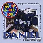 Bible Story Song Singers Daniel: The Heavens Do Rule!