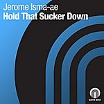 Jerome Ismaae Hold That Sucker Down (4-Track Maxi-Single)