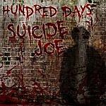 The Hundred Days Suicide Joe