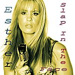 Esther Slap In The Face (Single)