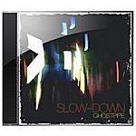 Slowdown Ghostpipe (3-Track Maxi-Single)