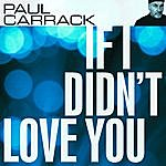 Paul Carrack If I Didn't Love You
