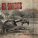 Rx Bandits Live At Park Ave Cds