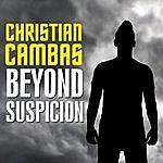 Christian Cambas Beyond Suspicion