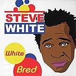 Steve White White Bred