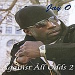 Jay-O Against All Odds 2