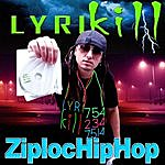 Lyrikill Ziplochiphop