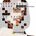 EKA Something More '10 Mixes