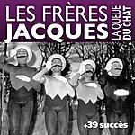 Les Frères Jacques La Queue Du Chat Et 39 Succès Des Frères Jacques