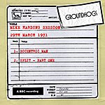 The Groundhogs Mike Harding Session (29th March 1971)