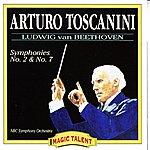 Arturo Toscanini Ludwig Van Beethoven: Symphonies No. 2, No. 7