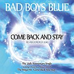 Bad Boys Blue Come Back And Stay 2010