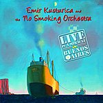 Emir Kusturica & The No Smoking Orchestra Live Is A Miracle In Buenos Aires