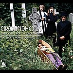 The Groundhogs Thank Christ For The Groundhogs: The Liberty Years 1968-1972