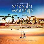 Sam Levine Smooth Worship