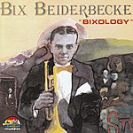 Bix Beiderbecke Bixology (Giants Of Jazz)