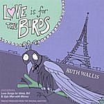 Ruth Wallis Love Is For The Birds