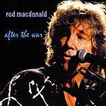 Rod MacDonald After The War