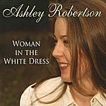 Ashley Robertson Woman In The White Dress