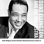 Duke Ellington & His Orchestra Duke Ellington And His Orchestra Selected Favorites Volume 21