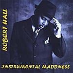 Robert Hall Instrumental Maddness