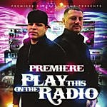Premiere Play This On The Radio