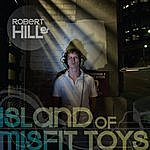 Robert Hill Island Of Misfit Toys