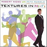 Robert Hicks Textures In Hi-Fi With Pete Rugolo And His Orchestra