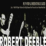 Robert Deeble Me I'm From La Where Nothing Is Sacred