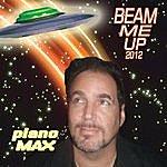 Piano Max Beam Me Up 2012