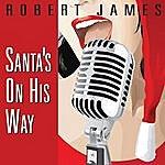 Robert James Santa's On His Way