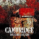 Cambridge This Is Not A Victory