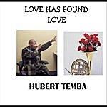Hubert Temba Love Has Found Love - Single