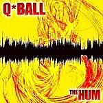 Q*Ball The Hum - Single