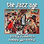 Luckey Roberts The Jazz Age Volume 2: Happy Go Lucky
