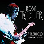 Robin Trower A Tale Untold: The Chrysalis Years (1973-1976)(2010 Digital Remaster)