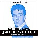 Jack Scott My True Love - 4 Track Ep (Digitally Remastered)