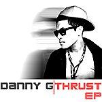 Danny-G Thrust Ep