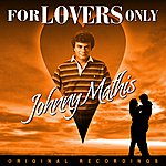 Johnny Mathis For Lovers Only